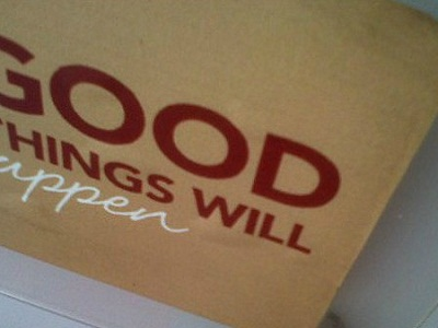 Good Things Will Happen
